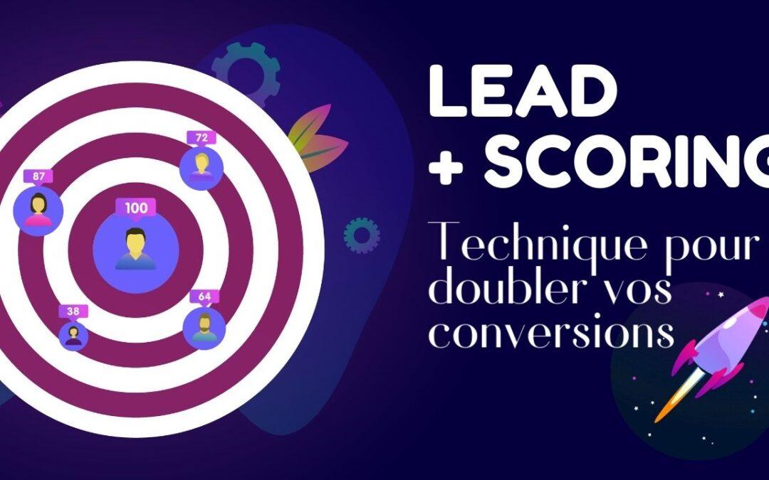 LEAD SCORING : TECHNIQUE POUR DOUBLER VOS CONVERSIONS