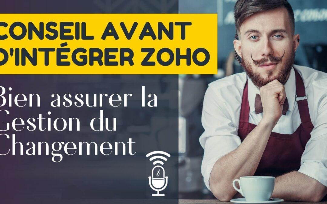 CONSEILS AVANT DE MIGRER VERS ZOHO : ASSURER LA GESTION DU CHANGEMENT