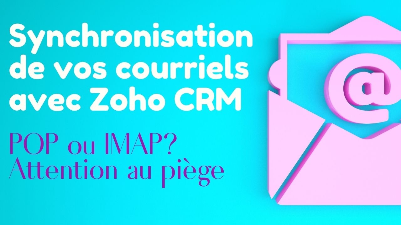 Podcast Zoho Synchronisation CRM Courriel Pop Imap
