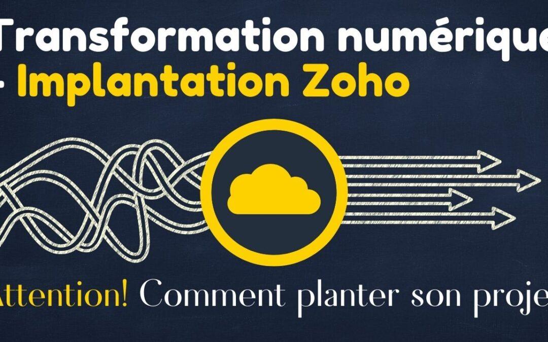 ÉCHOUER SA TRANSFORMATION NUMÉRIQUE AVEC ZOHO